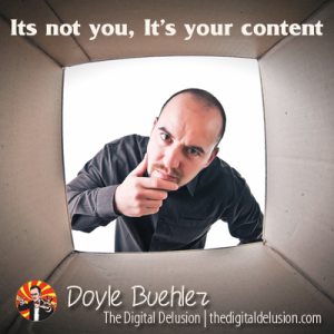 doyle_buehler_the_digital_delusion_not_you_your_contentSQ