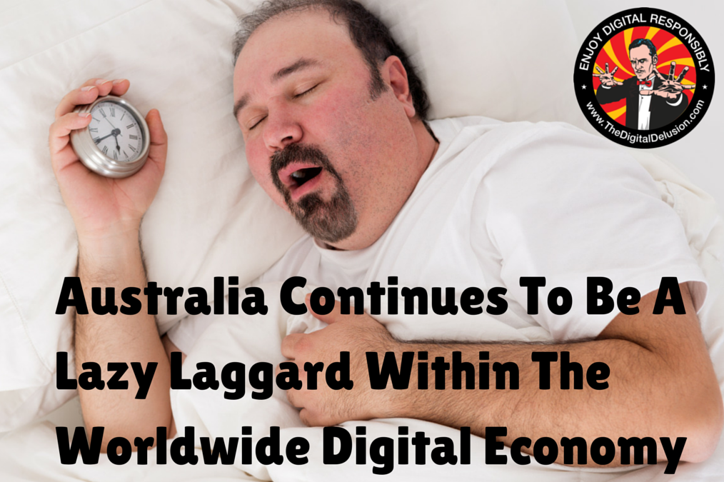 Australia-Continues-Lazy-Laggard-Worldwide-Digital- Economy-digital-delusion-doyle-buehler