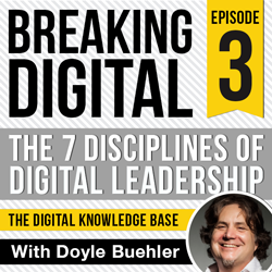 Breaking Digital Podcast Episode 003 - BREAKING DIGITAL WITH DOYLE BUEHLER