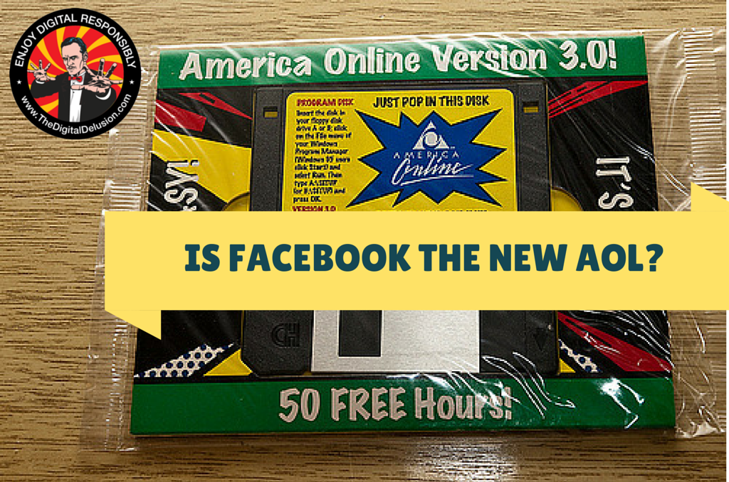 Facebook-the-New-AOL-digital-delusion-doyle-buehler