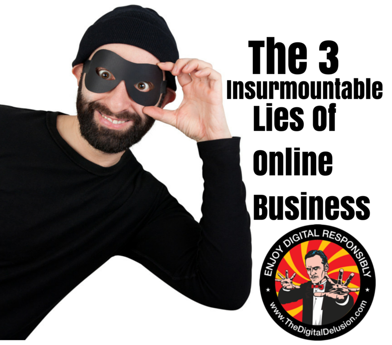 The-3-Insurmountable-Lies-of-Online-Business & 21st Century Snake Oil-digital-delusion-doyle-buehler